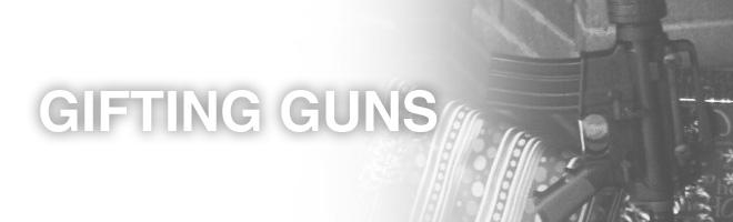 buying guns as gifts